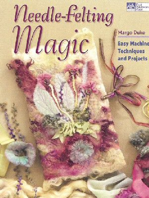 Needle Felting Magic